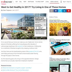 Want to Get Healthy in 2017? Try Living in One of These Homes.