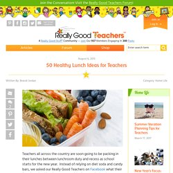 50 Healthy Lunch Ideas for Teachers to Take to School