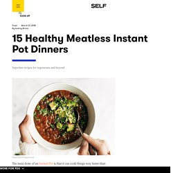 15 Healthy Meatless Instant Pot Dinners