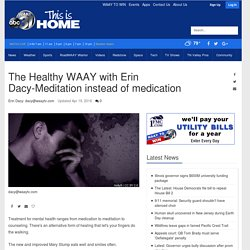 The Healthy WAAY with Erin Dacy-Meditation instead of medication