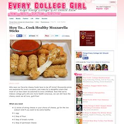Cook Healthy Mozzarella Sticks