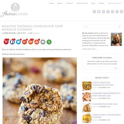 Averie Cooks » Healthy Oatmeal Chocolate Chip Miracle Cookies