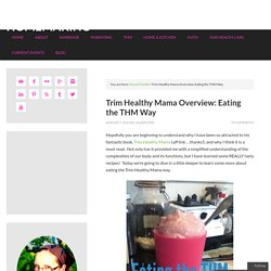 Trim Healthy Mama Overview: Eating the THM Way - Savvy Homemaking