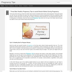 Three Best Healthy Pregnancy Tips to avoid Stretch Marks During Pregnancy