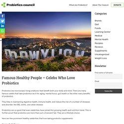 Famous Healthy People - Celebs Who Love Probiotics - Probiotics Council
