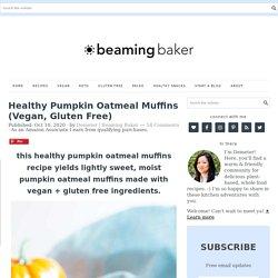 Healthy Pumpkin Oatmeal Muffins (Vegan, Gluten Free) - Beaming Baker