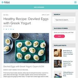 Healthy Recipe: Deviled Eggs with Greek Yogurt - Fitbit Blog