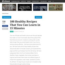 100 Healthy Recipes That You Can Learn in 15 Minutes