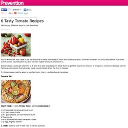 Healthy Tomato Recipes: Use Tomatoes in Salads, Pasta and More