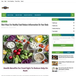 Best Ways For Healthy Food Reduce Inflammation On Your Body