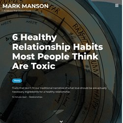 6 Healthy Relationship Habits Most People Think Are Toxic - Mark Manson - Pocket