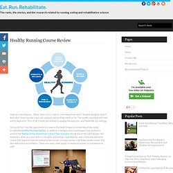 Healthy Running Course Review ~ Eat. Run. Rehabilitate.