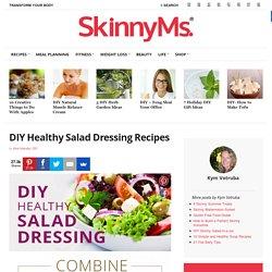 DIY Healthy Salad Dressing Recipes