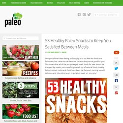 53 Healthy Paleo Snacks to Keep You Satisfied Between Meals