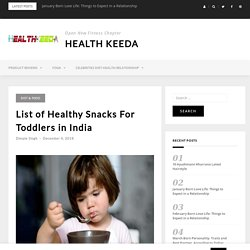 List of Healthy Snacks For Toddlers in India
