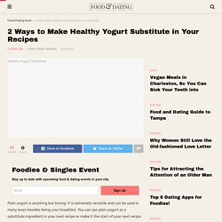 2 Ways to Make Healthy Yogurt Substitute in Your Recipes