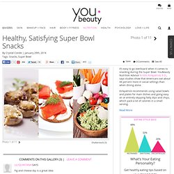 Healthy Super Bowl Snacks - YouBeauty.com