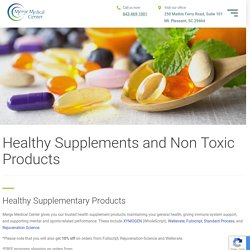 Healthy Supplements and Non Toxic Products