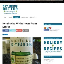 Kombucha Withdrawn From Stores