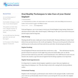 Oral Healthy Techniques to take Care of your Dental Implant!