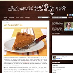 Healthy Thanksgiving recipe - Low Fat Pumpkin Pie