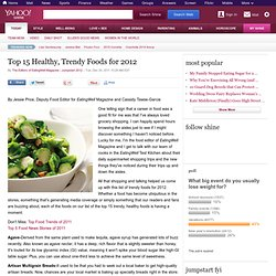 Top 15 Healthy, Trendy Foods for 2012 | Jumpstart 2012