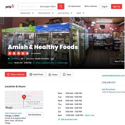 Amish Healthy Foods - Ukrainian Village - Chicago, IL