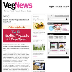 Top 10 Healthy Vegan Products at Expo West