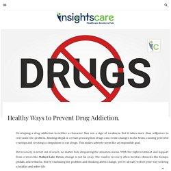 Healthy Ways to Prevent Drug Addiction