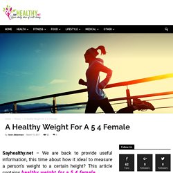 A Healthy Weight For A 5 4 Female