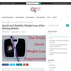 Quick and Healthy Weight Loss After Having Babies