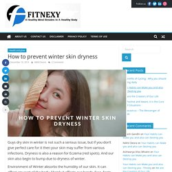Some Tips to Keep your Skin healthy in Winter - Fitnexy - Get Glowing Skin