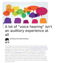 "A lot of ""voice hearing"" isn't an auditory experience at all"