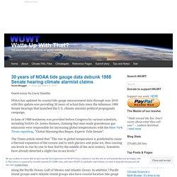 30 years of NOAA tide gauge data debunk 1988 Senate hearing climate alarmist claims
