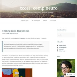 Hearing radio frequencies – xcorr: comp neuro