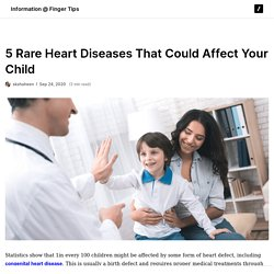 5 Rare Heart Diseases That Could Affect Your Child