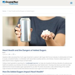 Heart Health and the Dangers of Added Sugars