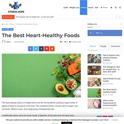 The Best Heart-Healthy Foods - Beauty & Fitness