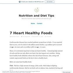 7 Heart Healthy Foods – Nutrition and Diet Tips