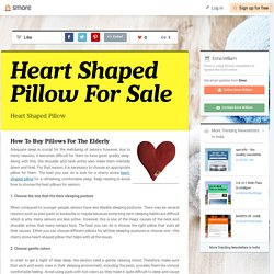 How To Buy Pillows For The Elderly