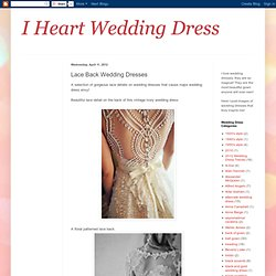 I Heart Wedding Dress: Lace Back Wedding Dresses