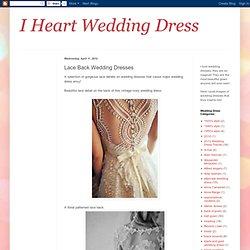 I Heart Wedding Dress: Lace Back Wedding Dresses