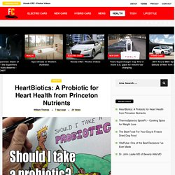 HeartBiotics A Probiotic for Heart Health from Princeton Nutrients
