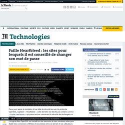 Faille Heartbleed : les sites pour lesquels il est conseillé de changer son mot de passe