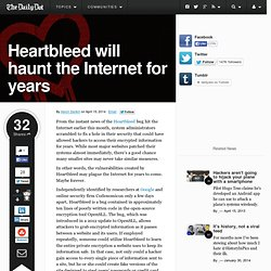 Heartbleed will haunt the Internet for years