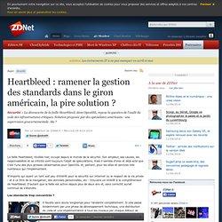 Heartbleed : ramener la gestion des standards dans le giron américain, la pire solution ?