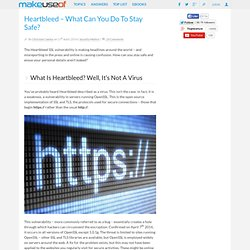 Heartbleed – What Can You Do To Stay Safe?