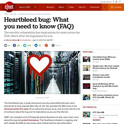Heartbleed bug: What you need to know (FAQ)