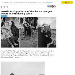 Heartbreaking photos of the Polish refugee camps in Iran during WWII