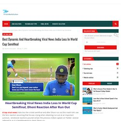 Best Dynamic And Heartbreaking Viral News India Loss In World Cup Semifinal